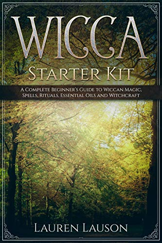 - Wicca Starter Kit: A Complete Beginner's Guide to Wiccan Magic, Spells, Rituals, Essential Oils, and Witchcraft