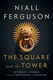 Book cover from The Square and the Tower: Networks and Power, from the Freemasons to Facebook by Niall Ferguson