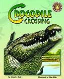 Crocodile Crossing - An Amazing Animal Adventures Book (Mini book) (Amazing Animal Adventures (Mini))