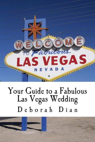 Book: Your Guide to a Fabulous Las Vegas Wedding by Deborah Dian
