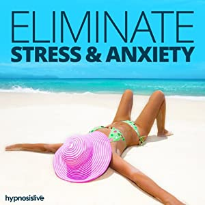 Eliminate Stress & Anxiety - Hypnosis Speech