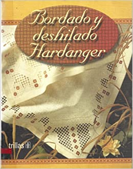 Bordado y deshilado Hardanger / Hardanger Embroidery and Frayed (Spanish Edition): Christophorus, Graciela Aranda: 9789682460555: Amazon.com: Books