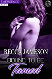 Bound to be Tamed (Emergence Book 2)