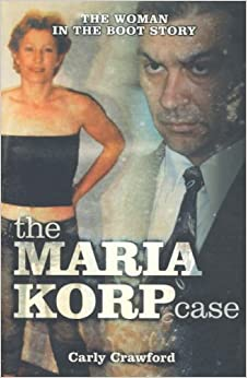 Book The Maria Korp Case: The Woman in the Boot Story by Carly Crawford (2006-08-23)