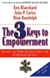 The Three Keys to Empowerment: An Action Guide
