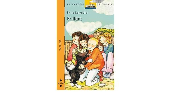 Brillant (El Barco de Vapor Naranja): Amazon.es: Enric Larreula, Rita Culla: Libros