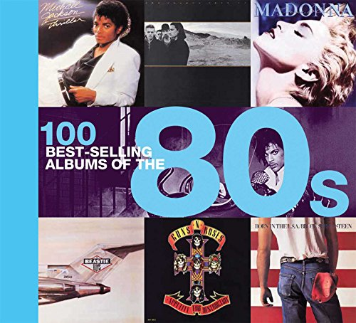 100 Best-selling Albums Of The 80s Hardcover