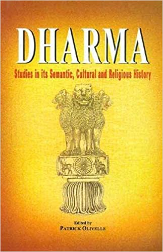 Dharma - Studies in its Semantic, Cultural and Religious History (selected chapters)