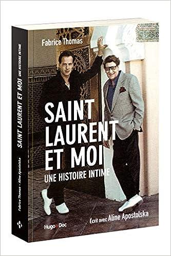 Amazon Fr Saint Laurent Et Moi Une Histoire Intime