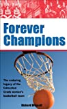Front cover for the book Forever Champions: The Enduring Legacy of the Edmonton Grads Women's Basketball Team by Richard Brignall