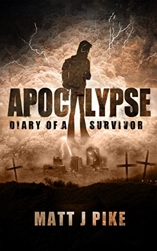 Apocalypse: Diary of a Survivor by [Pike, Matt]