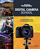 Cameras Digitales Best Deals - Digital Camera School: The Step-by-Step Guide to Taking Great Pictures