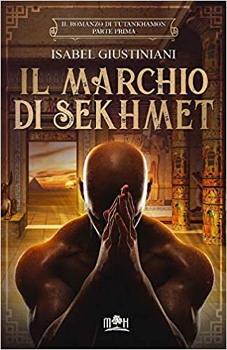 Il marchio di Sekhmet (Il romanzo di Tutankhamon): Amazon.es: Giustiniani, Isabel: Libros en idiomas extranjeros