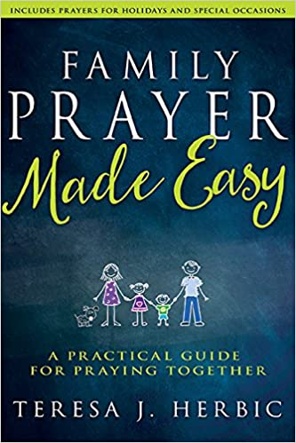 Read online Family Prayer Made Easy: A Practical Guide for Praying Together PDF