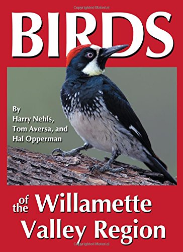 Birds of the Willamette Valley Region (Regional Bird Books)
