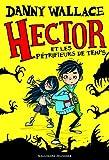 vignette de 'Hector et les pétrifieurs de temps (Danny WALLACE)'