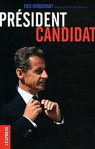 Président candidat par Eric Mandonnet