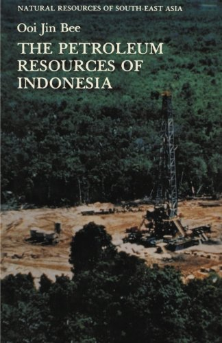 The Petroleum Resources of Indonesia (Natural Resources of South-East Asia) by Springer