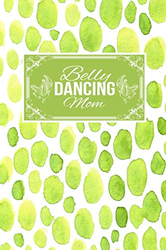 Belly Dancing Mom: Gift Lined Journal Notebook To Write In (Father In Law Daughter In Law Dance)