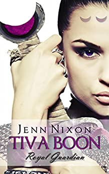 Tiva Boon: Royal Guardian (Tiva Boon Series Book 1) by [Nixon, Jenn]
