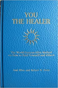 You the Healer: The World-Famous Silva Method on How to Heal Yourself and Others 9780941683173 Psychology (Books) at amazon