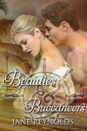 Beauties & Buccaneers: Book 2 in The Swashbuckling Romance Series (Volume -