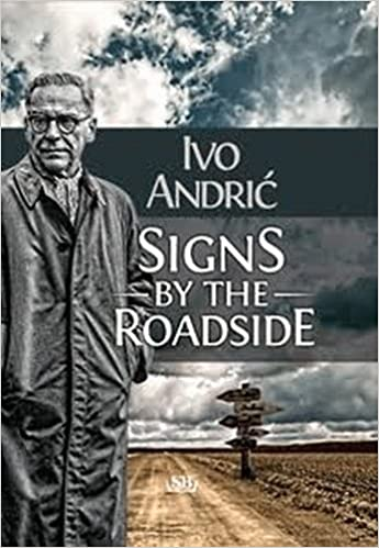 Image result for ivo andric signs by the roadside images""