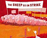 img - for The Sheep Go on Strike by Dumont, Jean-Francois (2014) Hardcover book / textbook / text book
