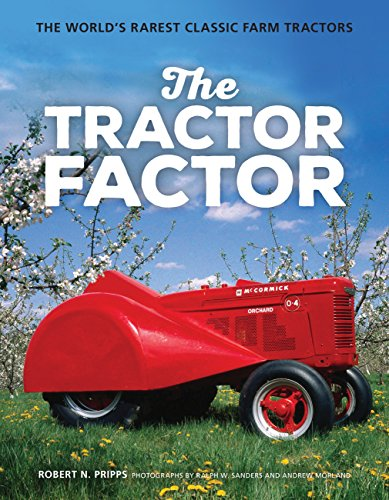 (The Tractor Factor: The World's Rarest Classic Farm Tractors )
