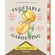 Timber Press Guide to Vegetable Gardening in the Southwest
