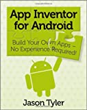 App Inventor for Android, Jason Tyler, 1119991331