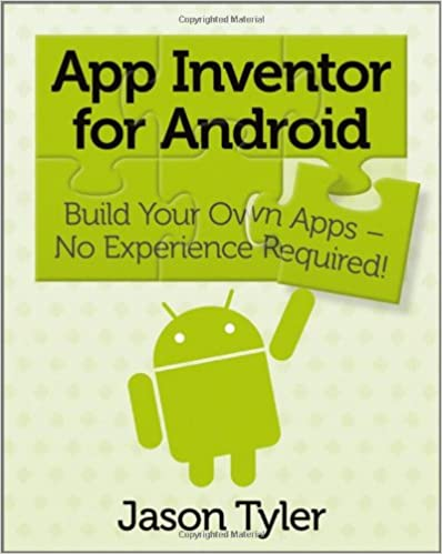 App Inventor for Android: Build Your Own Apps - No