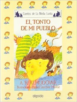 Media Lunita Nº 14. El Tonto De Mi Pueblo por Antonio Rodríguez Almodóvar epub
