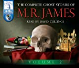 The Complete Ghost Stories of M.R. James (Volume Two)