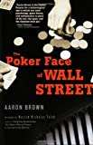 The Poker Face of Wall Street, Aaron Brown, 0471770574