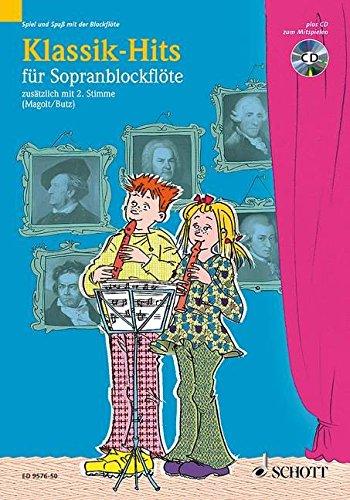 Klassik-Hits: 1-2 Sopran-Blockflöten. Ausgabe mit CD. (Spiel und Spaß mit der Blockflöte)