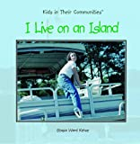 I Live on an Island (Kids in Their Communities)
