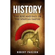 History: The Rise And Fall Of The Spartan Empire (History, Sparta)