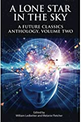 A Lone Star in the Sky (A Future Classics Anthology) (Volume 2) Paperback