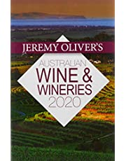 Jeremy Oliver's Australian Wine & Wineries 2020: The bestselling guide to selecting, enjoying and understandingAustralian Wine