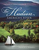 img - for The Hudson: America's River by Frances Dunwell (2008-04-10) book / textbook / text book