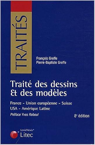 Livres gratuits Traité des dessins et des modèles : France-Union européenne-Suisse-USA-Amérique Latine pdf, epub ebook