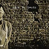 Sick to Death by Freedom to Glide (2014-08-03)