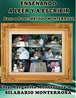 Enseñando a Leer y a Escribir: Paso a Paso: Método Monterrosa (Silabario Monterrosa)