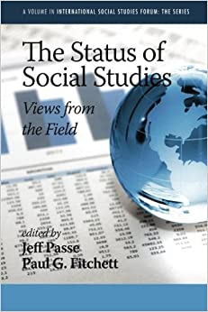 Book The Status of Social Studies: Views from the Field (International Social Studies Forum: The) (2013-10-01)