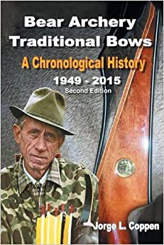 Book Bear Archery Traditional Bows: A Chronological History