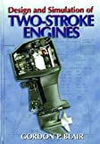 Design and Simulation of Two-Stroke Engines, Gordon P. Blair, 1560916850