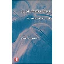 El Dhammapada: El camino de la verdad