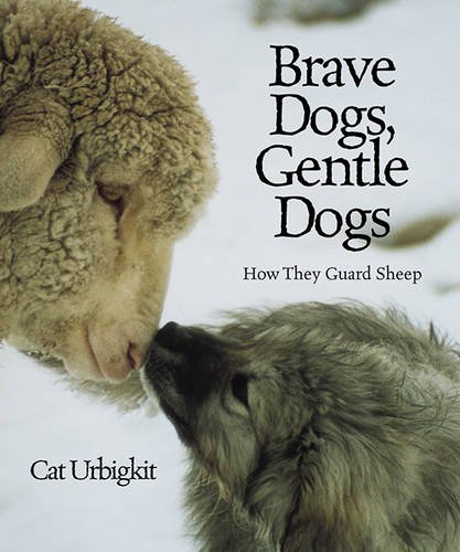 Brave Dogs, Gentle Dogs: How They Guard Sheep pdf