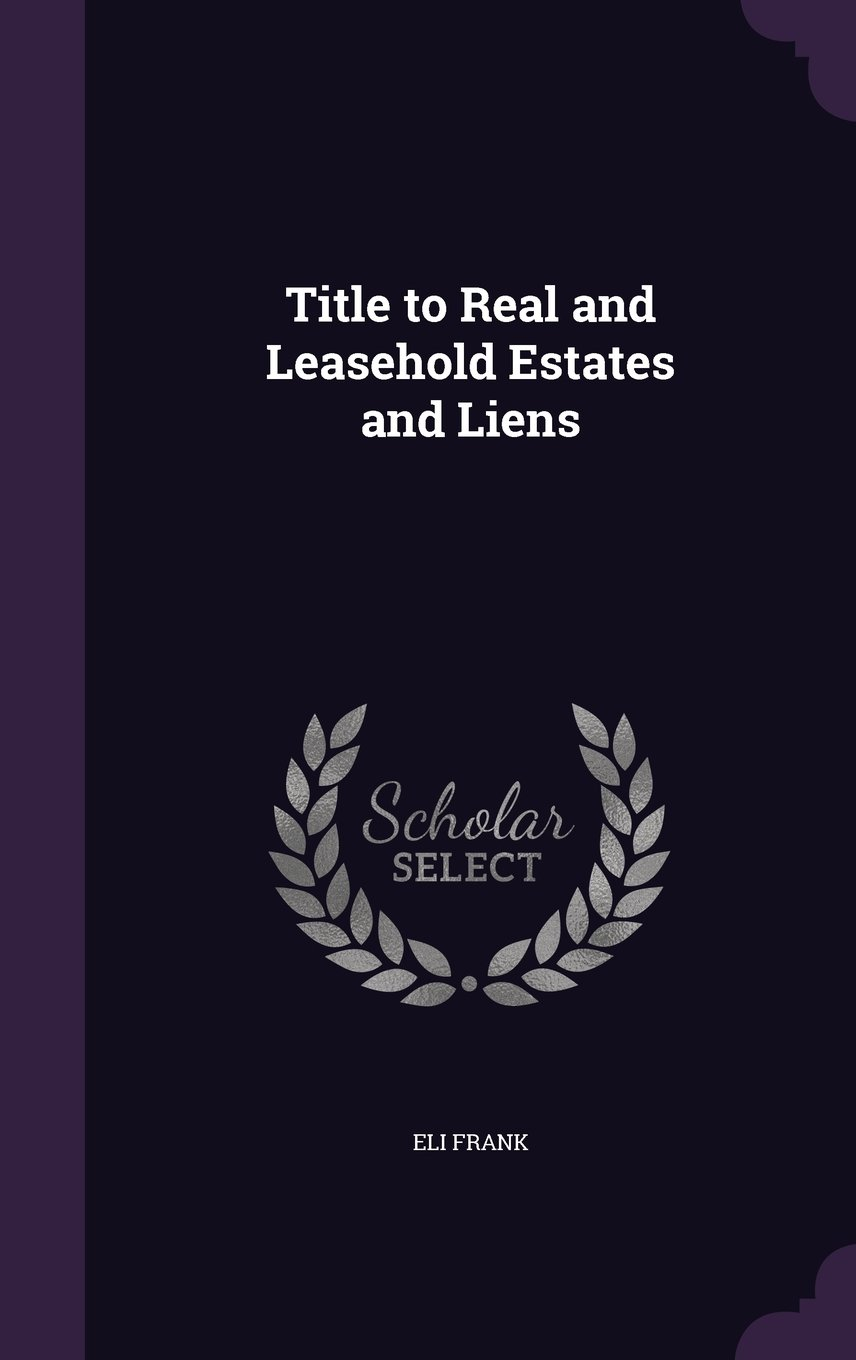 Title to Real and Leasehold Estates and Liens PDF